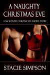 A Naughty Christmas Eve (The McKenzie Chronicles, #1) - Stacie Simpson