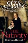 The Nativity: History and Legend - Géza Vermès