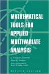 Mathematical Tools For Applied Multivariate Analysis - J. Douglas Carroll, Paul Green
