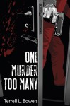 One Murder Too Many - Terrell L. Bowers