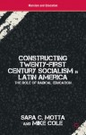 Constructing Twenty-first Century Socialism in Latin America: The Role of Radical Education - Mike Cole, Sara Motta