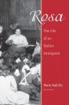 Rosa: The Life of an Italian Immigrant (Wisconsin Studies in Autobiography) - Marie Hall Ets, Helen Barolini, Rudolph Vecoli