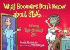 What Boomers Don't Know about Sex: A Funny Sexy Birthday Quiz - Linda Knaus, Steve Mark