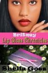 Britney: Lip Gloss Chronicles - Shelia M. Goss