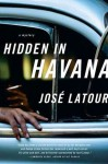 Hidden in Havana (Thomas Dunne Books) - José Latour