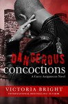 Dangerous Concoctions (Curvy Assignments Series Book 2) - Victoria Bright