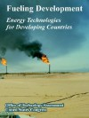 Fueling Development: Energy Technologies for Developing Countries - Office of Technology Assessment, United States Congress
