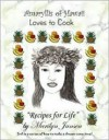 "Amaryllis of Hawaii Loves to Cook: ""Recipes for Life"" - Marilyn Jansen"
