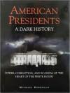 American Presidents: A Dark History - Michael Kerrigan