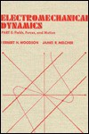 Electromechanical Dynamics - Herbert H. Woodson, James R. Melcher