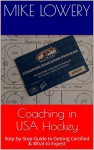 Coaching in USA Hockey: Step-by-Step Guide to Getting Certified & What to Expect - Mike Lowery