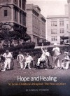 Hope and Healing: St. Louis Children's Hospital: The First 125 Years - Candace O'Connor