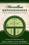 Marvellous Repossessions: The Tempest, Globalization, and the Waking Dream of Paradise the - Jonathan Gil Harris