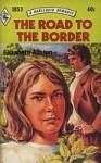 The Road To The Border - Elizabeth Ashton