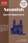 Spanish Speed Immersion Complete Course (8 One Hour CDs/Illustrated Text/Tapescript & Answer Keys) - Mark Frobose