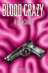 Blood Crazy - Rachel S. Platt, Robert Chambers