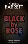 Black by Rose - Andrew Barrett
