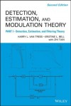 Detection Estimation and Modulation Theory, Part I: 2nd Edition - Harry L. Van Trees, Kristine L. Bell