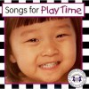Songs for Play Time - Kim Mitzo Thompson, Karen Mitzo Hilderbrand, Hal Wright