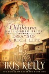 The Cheyenne Mail Order Bride Dreams of a Rich Life: (A Sweet Western Historical Romance) (The Brides of Cheyenne Series Book 1) - Iris Kelly