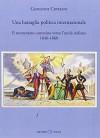Una battaglia politica internazionale. Il tormentato cammino verso l'unità italiana (1846-1860) - Giovanni Cipriani