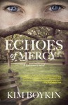 Echoes of Mercy: A Lowcountry Novel - Kim Boykin
