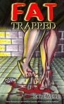 Fat Trapped - R.T. Ewell