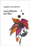 Bajo las jubeas en flor - Angélica Gorodischer