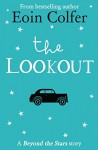 The Lookout: Beyond the Stars - Eoin Colfer, Marie-Louise Fitzpatrick