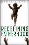 Redefining Fatherhood - Nancy Dowd