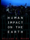 Human Impact on the Earth - William B. Meyer