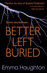 Better Left Buried - Emma Haughton