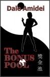 The Bonus Pool (Boone's File Book 2) - Dale Amidei