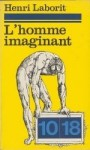 L'homme imaginant - Henri Laborit