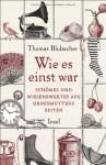 Wie es einst war: Schönes und Wissenswertes aus Großmutters Zeiten (insel taschenbuch) - Thomas Blubacher