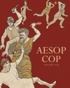 Aesop Cop, Volume One - Franklin Crawford, Matt Cole, Rigel Stuhmiller