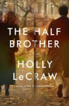 The Half Brother - Holly LeCraw