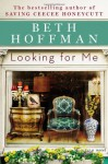 [ Looking for Me By Hoffman, Beth ( Author ) Hardcover 2013 ] - Beth Hoffman