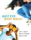 Get Fit, Stay Well! [With Behavior Change Log Bk & Wellness Journal] - Janet Hopson, Rebecca J. Donatelle, Tanya Littrell