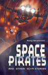 Space Pirates And Other Sci Fi Stories (White Wolves: Comparing Fiction Genres) - Tony Bradman