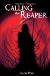 Calling the Reaper: First Book of Purgatory - Jason Pere