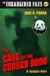The Case of the Cursed Dodo (a hilarious adventure for children ages 9-12) (The Endangered Files) - Jake G. Panda