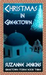 Christmas in Greektown: Greektown Stories Book Three - Suzanne Jenkins