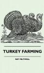 Turkey Farming - Ray Feltwell