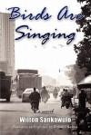 Birds Are Singing - Wilton Sankawulo, Annaird Naxela