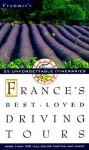 Frommer's France's Best-Loved Driving Tours - George MacDonald, Arthur Frommer