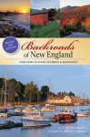 Backroads of New England: Your Guide to Scenic Getaways & Adventures - Kim Knox Beckius, William H. Johnson