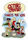 Getting Graphic!: Comics for Kids - Michele Gorman, Jimmy Gownley