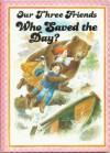 Our Three Friends Who Saved The Day? - Joshua Morris, J.L. Macias S.