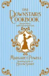 The Downstairs Cookbook: Recipes from a 1920s Household Cook - Margaret Powell